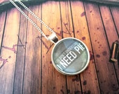 "Supernatural ""I need Pie"" Necklace"
