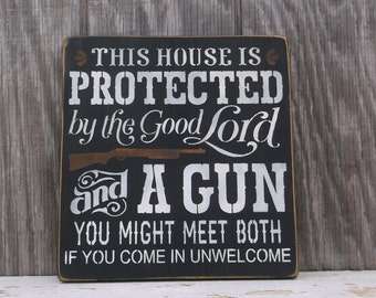 "Door Sign ""This House is Protected by the Good Lord and a Gun"" Primitive Rustic Wooden Sign"
