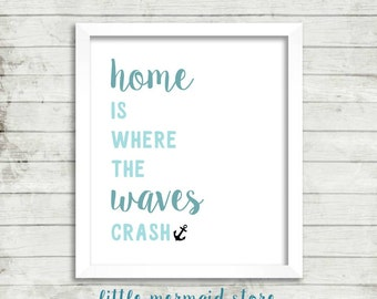 Home Is Where The Waves Crash Printable, Instant Download