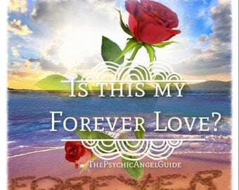 FOREVER Love Tarot & Oracle Reading in LIVE VIDEO and Jpg