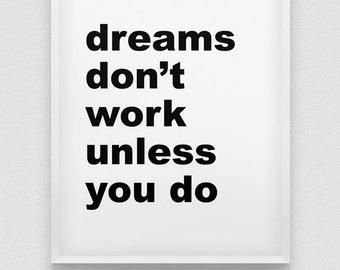 dreams don't work unless you do print // black and white print // motivational wall art  // dreams poster // inspirational print