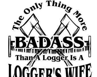 LUMBERJACK Tshirt - Logger's Wife Shirt - Up to 5X