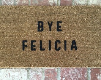 "Made to order--The Original ""Bye Felicia"" Doormat, Funny Doormat, Doormats, Home Decor, Bye Felicia Doormat"