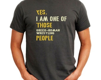 Yes I Am One Of Those Greco Roman Wrestling People T-Shirt