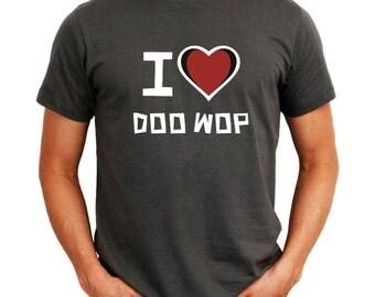 I love Doo Wop T-Shirt