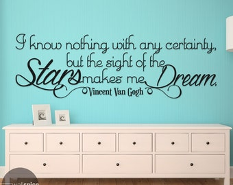Vincent Van Gogh I Know Nothing With Any Certainty Sight Of The Stars Makes Me Dream Vinyl Wall Decal Sticker