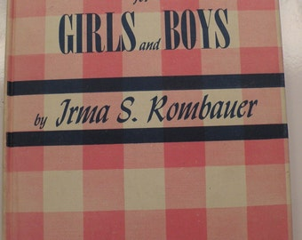 A Cookbook for Girls and Boys by Irma S. Rombauer 1946 1st edition Author of the Joy of Cooking VG Condition