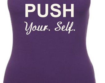 PUSH Your.Self. Tank Top, Fitness Tank, Workout Tank, Fitness Shirt, Workout Shirt