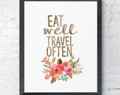 Eat Well Travel Often Watercolor Floral Print Instant Art INSTANT DOWNLOAD