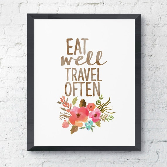 Eat Well Travel Often Watercolor Floral Print Instant Art