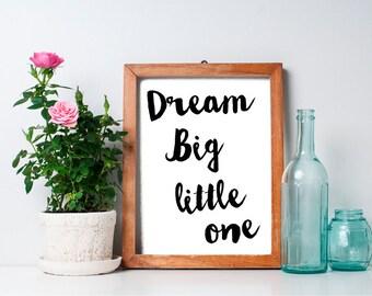 75% OFF SALE - Dream Big Little One - 8x10 Typography Print, Nursery Art Print, Nursery Decor, Printable Nursery Wall Art, Typograhic Art