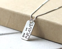 I Am Brave Necklace, Hand Stamped Necklace, Inspirational Sterling Silver Rectangle, Mini Dog Tag, Little, Small, Strong, Happy, Fierce