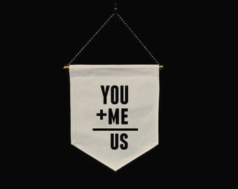You & Me is Us, Love quote, love banner, wall hanging, banner flag, wall decor, valentines gift, lover gift, bedroom decor, motivational