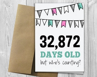 PRINTED 90th Birthday - 32,872 days old, but who's counting - 5x7 Greeting Card