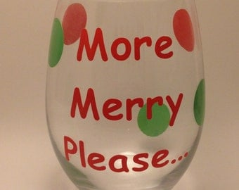 "Christmas Wine Glass- ""More Merry Please"" 20oz  Wine Glasses -Set of 2-Holiday Wine Glasses- Stemmed or Stemless Christmas Wine Glass"