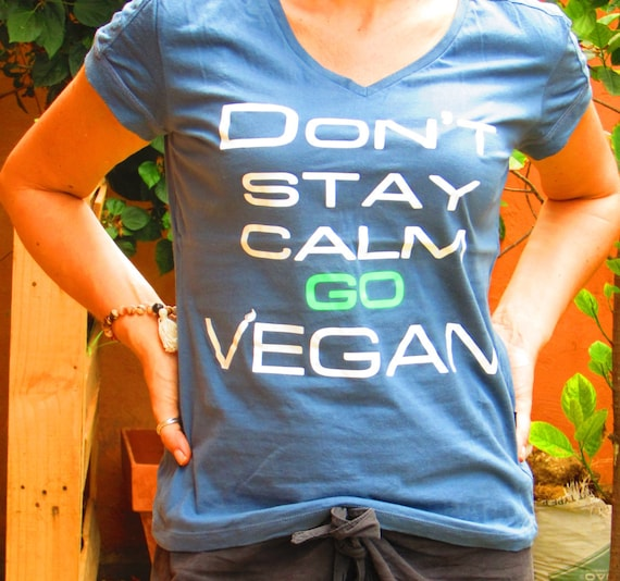 Vegan t-shirt designs: don't stay calm, go vegan