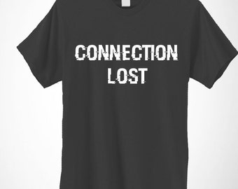Connection Lost Funny Gaming T-Shirt Gamer Lag Interupted Internet Top Mens Womens Geek