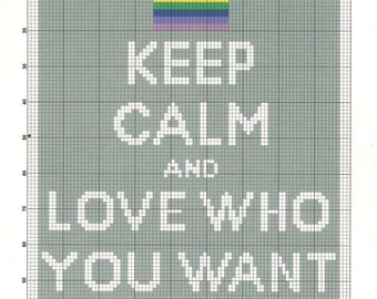 Keep Calm and Love Who You Want ~ PDF Cross Stitch Pattern LGBT Gay Pride ~ Instant Download!