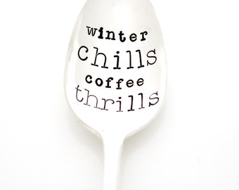 Winter Chills, Coffee Thrills. Hand stamped spoon. Winter home decor. A Milk & Honey ® Design.