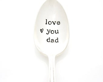 Love You Dad coffee spoon, hand stamped silverware. Unique Father's Day gift idea for him. Dad Spoon.