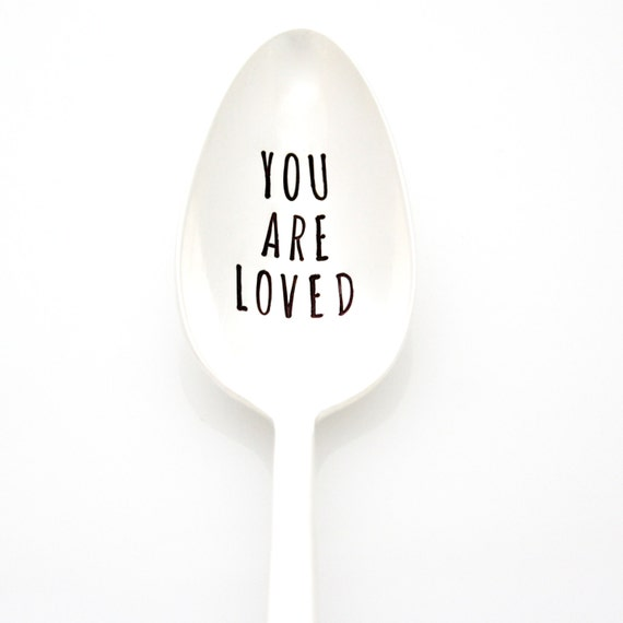 You Are Loved, hand stamped vintage coffee spoon. Ready to ship, by Milk and Honey ®