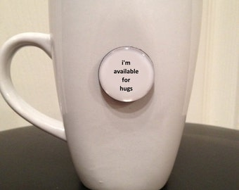 Quote | Mug | Magnet | I'm Available For Hugs