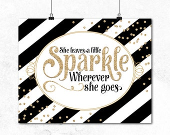 "Nursery quote wall art, ""she leaves a little sparkle wherever she goes"" black and gold decor - little girls room decor - faux glitter"