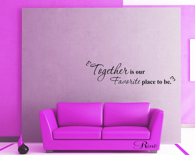 Together is our favorite place to be Wall Decal vinyl wall art sticker home decor quote family house love wedding gift