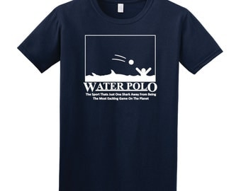 ON SALE!!  Water Polo:  The Most Exciting... Shark   Tee Shirt