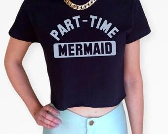 Part-Time Mermaid Croptop Black Pastel Blue Tshirt S M L XL Summer Tumblr Instagram Blogger