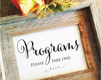 Wedding program sign- Programs Please take one  (Frame NOT included)