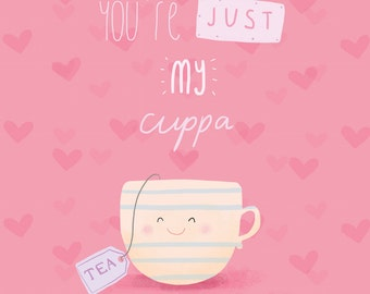You're just my cuppa tea!