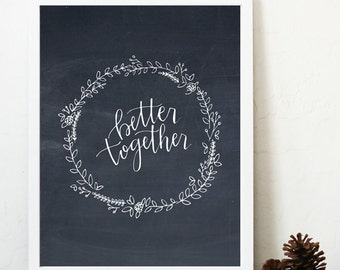 Better Together print, 8x10, printable, instant download, calligraphy, hand drawn, couples, love, fathers day, marriage, wedding, gift