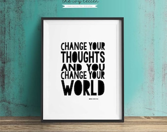 Change your Thoughts, Printable Art, Inspirational Quotes, Typography Art, Digital Prints, Black and White Art, Wall Art Prints, Digital