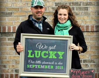 PRINTABLE Pregnancy Announcement - We Got Lucky -  Our Little Shamrock - St Patrick's Day / Baby Chalkboard Photo Prop / Card / JPEG file