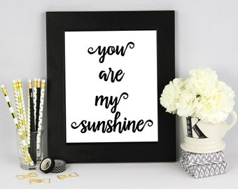 30% OFF SALE Typographic Print 'You are my sunshine' Wall Print Scandinavian Design Black White Poster Wall Decor Inspirational Quote Art