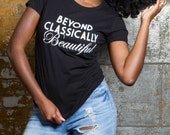 NEW Women's Beyond Classically Beautiful t shirt