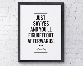 "Typography Poster ""Just Say Yes And You'll Figure It Out Afterwards"" Motivational Inspirational Happy Print Wall Home Decor Wall Art"