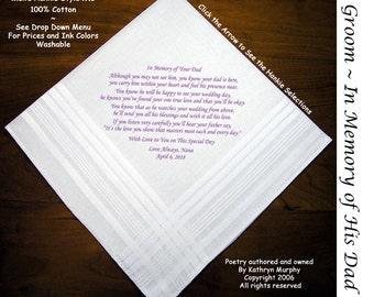 Grooms Gift Hankie In Memory of His Dad ~ 0715 Sign & Date Free!  2 Grooms Handkerchief Styles and 8 Ink Colors. Grooms Hankie