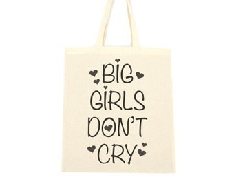 cotton tote bag, big girls don't cry