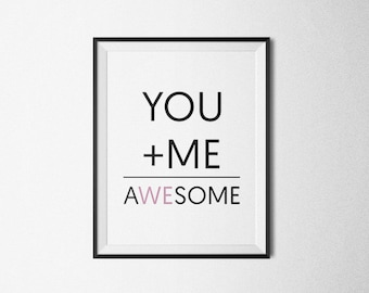 YOU+ME=AWESOME, Valentine Print, Awesome Print, You Plus Me Equals Awesome, Wedding Print, Best Friend, Anniversary Gift.