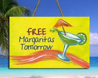 "Free Margarita's Tomorrow Sign - 8"" x 5.5"" - Tiki Kev"