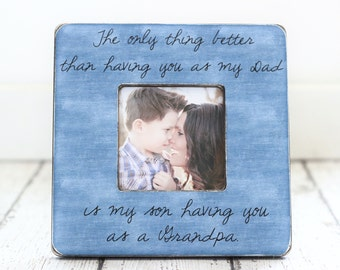 Gift for Grandpa Grandfather Dad Father Personalized Picture Frame The Only Thing Better Than Having You for a Dad