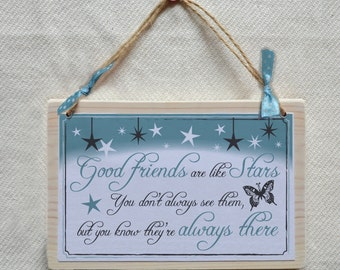 Good friends are like stars - beautiful quote wooden plaque