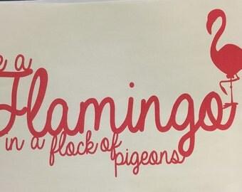 Flamingo Vinyl Decal~ Be a Flamingo