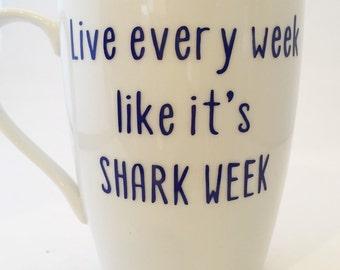 Live every week like it's shark week - Mug