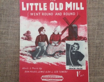 Vintage Sheet Music. The Little Old Mill (went round and round) Broadcast by Gracie Fields 1947. Piano, Voice, Guitar, Artwork