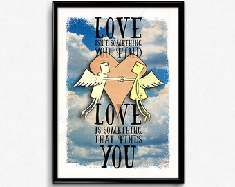 Love is something.. // Love Quote Poster - Love Print - Love, Love, Love - Finding Love - Lovers Poster - Loving Print - Love Letter