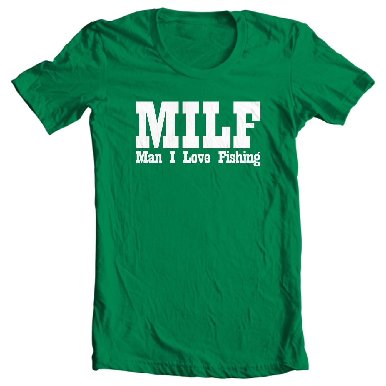 MILF - Man I Love Fishing - Fishing T-shirt