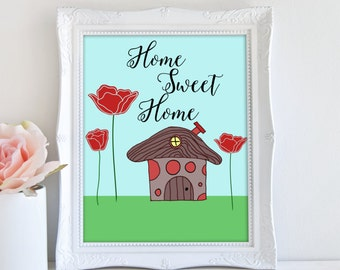 Home Sweet Home Printable, Whimsical Wall Decor, Housewarming Gift, Quote Wall Art, Home Decor